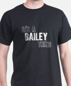 Its A Bailey Thing T-Shirt