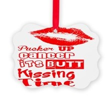 Pucker Up Cancer! Ornament