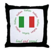 Italian, loud and proud! Throw Pillow