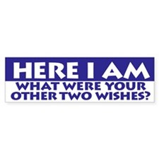 Here I Am Bumper Bumper Sticker
