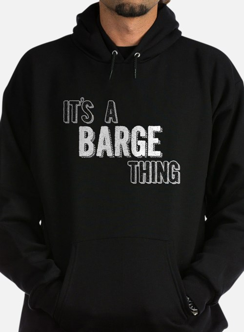 Its A Barge Thing Hoodie