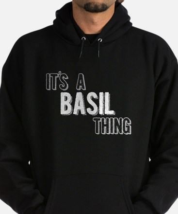 Its A Basil Thing Hoodie