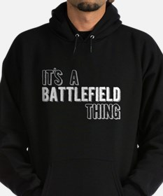Its A Battlefield Thing Hoodie