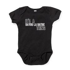 Its A Bayou La Batre Thing Baby Bodysuit