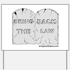 Bring Back The Law Yard Sign