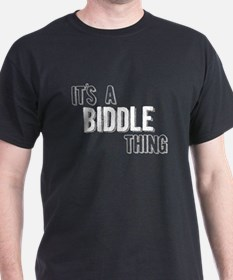 Its A Biddle Thing T-Shirt