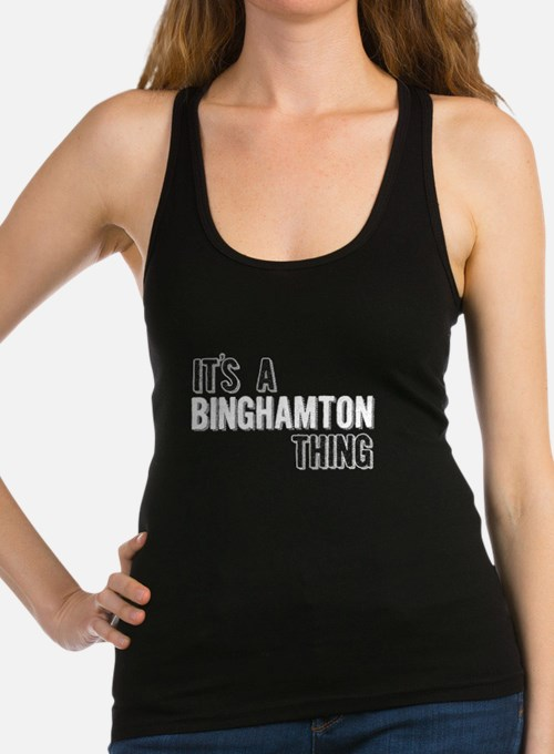 Its A Binghamton Thing Racerback Tank Top
