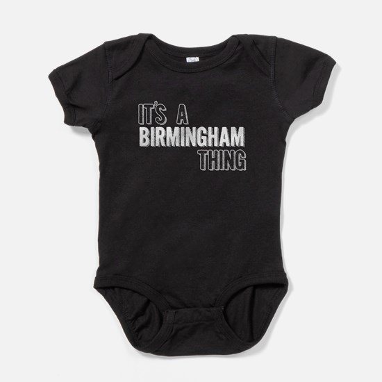 Its A Birmingham Thing Baby Bodysuit