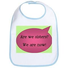 Are we sisters? Bib