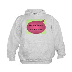 Are we sisters? Hoodie