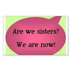 Are we sisters? Rectangle Decal