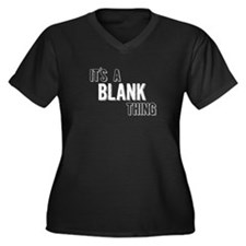 Its A Blank Thing Plus Size T-Shirt