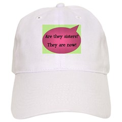 Are they sisters? Baseball Cap