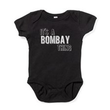 Its A Bombay Thing Baby Bodysuit