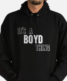 Its A Boyd Thing Hoodie