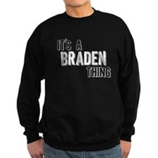 Its A Braden Thing Sweatshirt