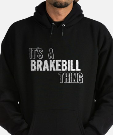 Its A Brakebill Thing Hoodie