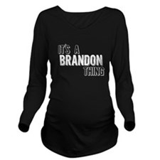 Its A Brandon Thing Long Sleeve Maternity T-Shirt