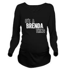 Its A Brenda Thing Long Sleeve Maternity T-Shirt