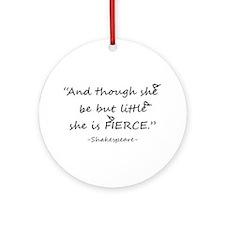 Little But Fierce Shakespeare Ornament (round)