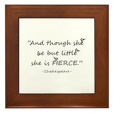 Little But Fierce Shakespeare Quote Framed Tile