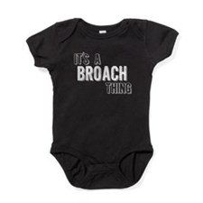 Its A Broach Thing Baby Bodysuit