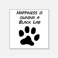 Happiness Is Owning A Black Lab Sticker