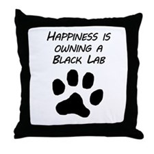 Happiness Is Owning A Black Lab Throw Pillow