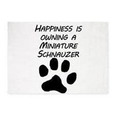 Happiness Is Owning A Miniature Schnauzer 5'x7'Are