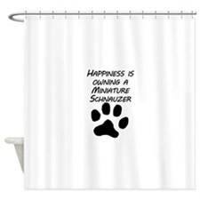 Happiness Is Owning A Miniature Schnauzer Shower C