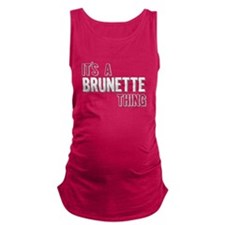 Its A Brunette Thing Maternity Tank Top