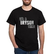 Its A Bryson Thing T-Shirt