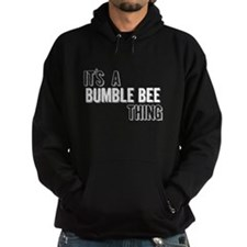 Its A Bumble Bee Thing Hoodie