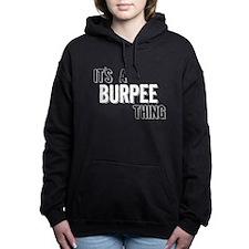 Its A Burpee Thing Women's Hooded Sweatshirt