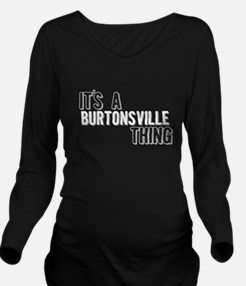 Its A Burtonsville Thing Long Sleeve Maternity T-S