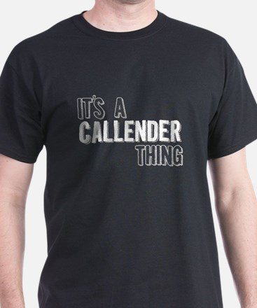 Its A Callender Thing T-Shirt