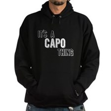 Its A Capo Thing Hoodie