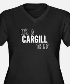 Its A Cargill Thing Plus Size T-Shirt