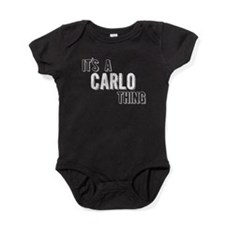 Its A Carlo Thing Baby Bodysuit