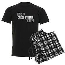 Its A Carol Stream Thing Pajamas