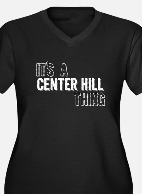 Its A Center Hill Thing Plus Size T-Shirt