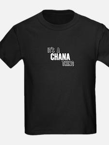 Its A Chana Thing T-Shirt