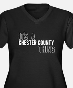 Its A Chester County Thing Plus Size T-Shirt