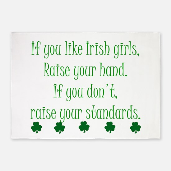 If You Like Irish Girls 5'x7'Area Rug