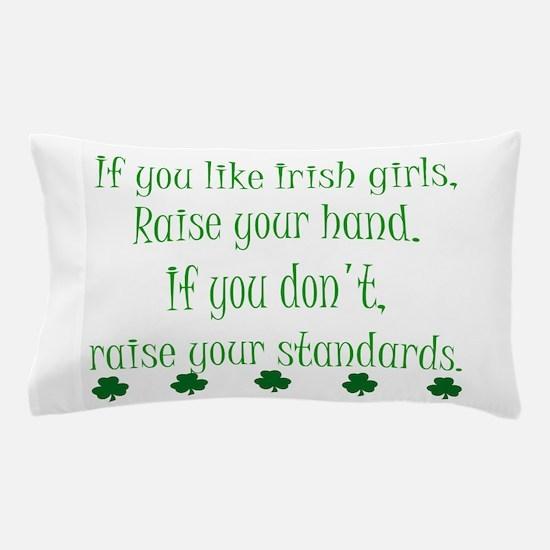 If You Like Irish Girls Pillow Case
