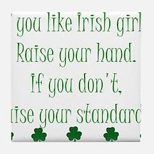 If You Like Irish Girls Tile Coaster