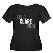 Its A Clare Thing Plus Size T-Shirt