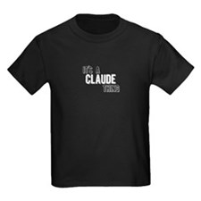Its A Claude Thing T-Shirt