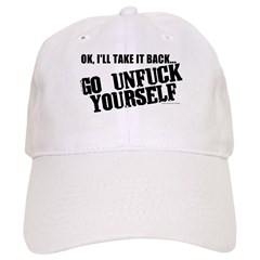 Go Unfuck Yourself Baseball Cap