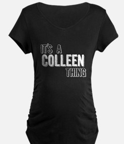 Its A Colleen Thing Maternity T-Shirt